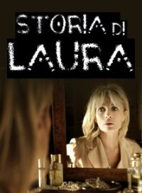 locandina-del-dramma-tv-storia-di-laura-198450_jpg_200x0_crop_q85